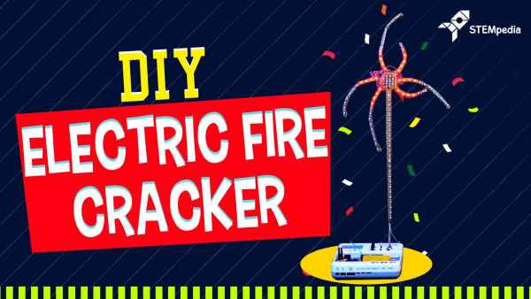 How to make a DIY Electronic Firecracker at Home - STEMpedia
