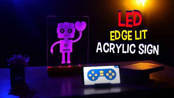 How to make DIY Smartphone Controlled LED Edge Lit Acrylic Sign Board